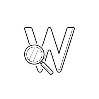Domain search with letter w and magnifier hand drawn outline doodle icon. search engine, web search concept. vector sketch illustration for print, web, mobile and infographics on white background.