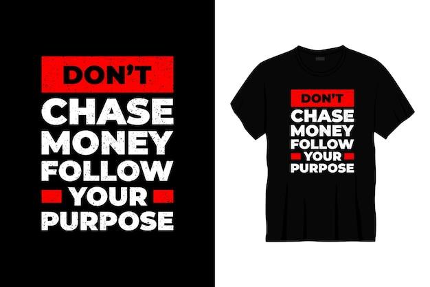目的のタイポグラフィtシャツのデザインに従ってお金を追跡しないでください