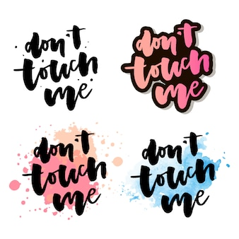 Don t touch me - lettering vector illustration