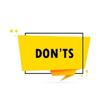 돈 ts. 종이 접기 스타일 연설 거품 배너입니다. donts 뉴스 텍스트가 있는 스티커 디자인 템플릿입니다. 벡터 eps 10입니다. 흰색 배경에 고립.