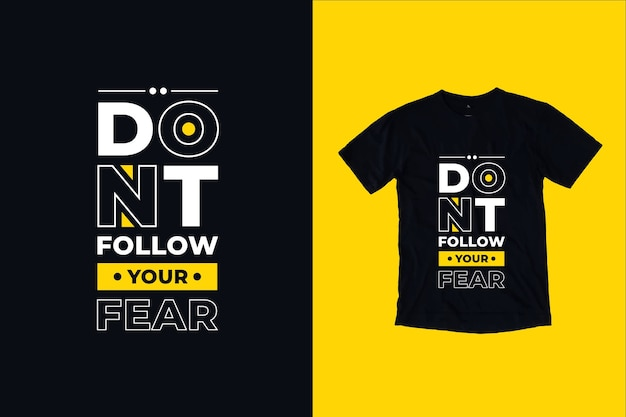 Dont follow your fear quotes t shirt design