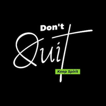 Не бросайте мотивационные цитаты дизайн футболки