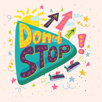 Dont stop creative inspirational lettering vector. motivate phrase decorated shine sun and exclamation mark, cloudy sky with stars and flying shoes. color inspiration message flat cartoon illustration