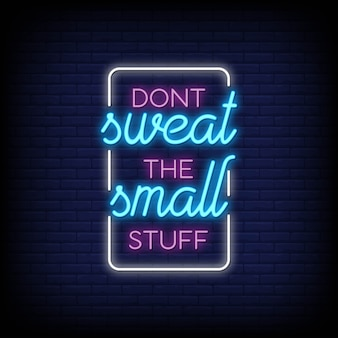 Dont sweat the small stuff lettering neon sign