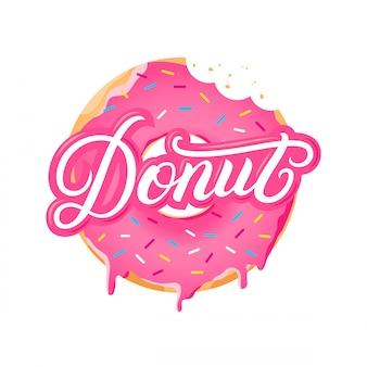 ドーナツ手書きのレタリングテキストと現実的な甘いドーナツ