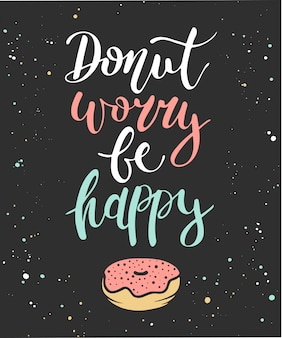 Donut worry be happy, donut in dark background