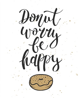 Donut worry be happy with engraved donut