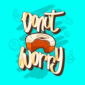 Donut worry donuts t-shirt quotes vector illustration