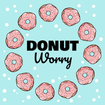 Donut worry lettering with pink glazed donuts