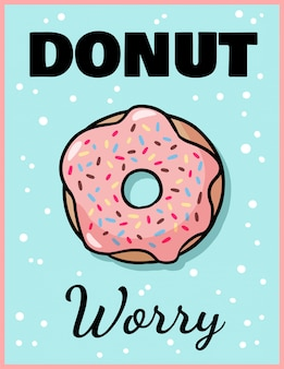 Donut worry. pink glazed donut with text