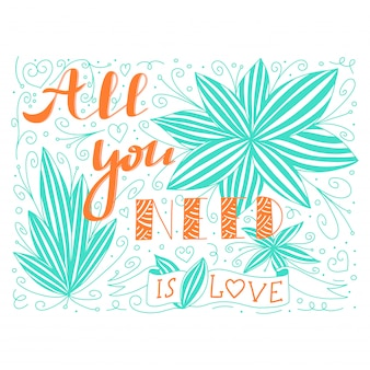 Doodle lettering with all you need is love quote and flower