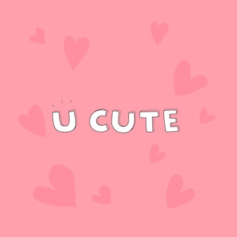 Doodle white u cute word on a pink background