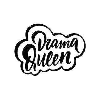 Drama queen lettering phrase black color motivation text vector illustration