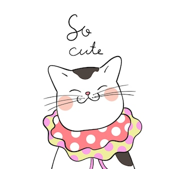 Draw adorable cat with beauty scarf and word so cute
