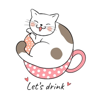 Draw cute cat in beauty cup of tea and word let's drink