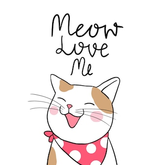 Draw cute cat with word meow love me