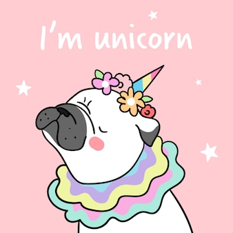 Draw pug and flower on head with word i am unicorn.