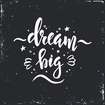 Dream big calligraphic design