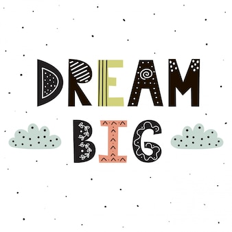 Dream big hand lettering with cute clouds for print design