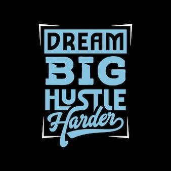 Dream big hustle harder lettering