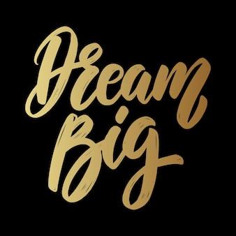 Dream big. lettering phrase on dark background. design element for poster, card, banner.