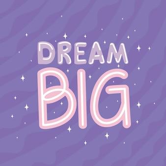 Dream big lettering on purple background  illustration