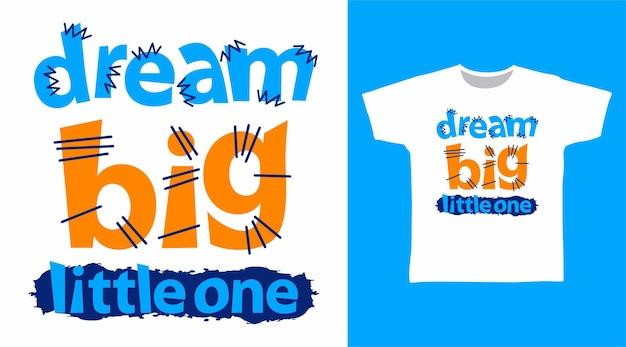꿈의 큰 작은 하나의 타이포그래피 티셔츠 디자인