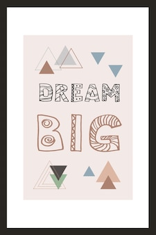 Dream big. motivation quotes for inspiration. vector hand lettering phrase for poster, banner, print, decoration kids playroom or greeting card. trendy scandinavian design.