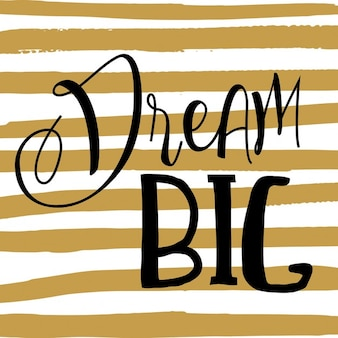 Dream big quote background with golden hand painted stripes