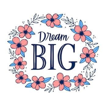 Dream big цитата цветочные надписи