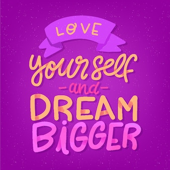 Dream bigger self-love lettering