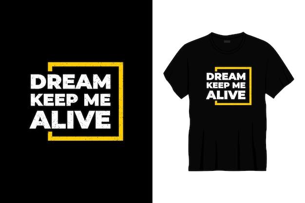 夢は私を生き続けるタイポグラフィtシャツデザイン