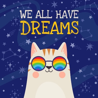 Dream poster. cool cat in rainbow glasses with positive quote we all have dreams on space stars background. motivation vector t-shirt print. adorable kitten character with constellation