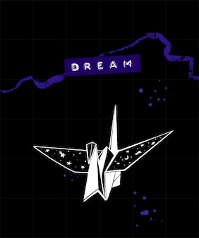 Dream poster with embossed tape text caption and illustration of japanese origami crane on black