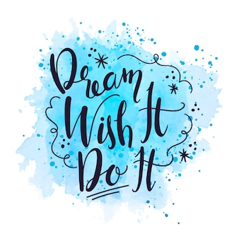 Dream wish it do it quote on watercolour stain