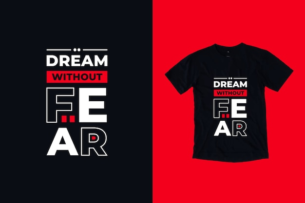 Dream without fear quotes t shirt design