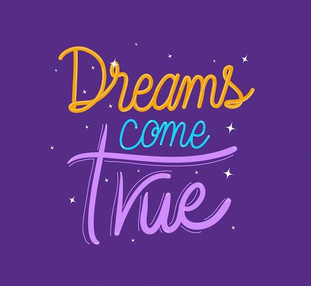 Dreams comes true lettering