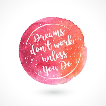 Dreams don't work unless you do, lettering