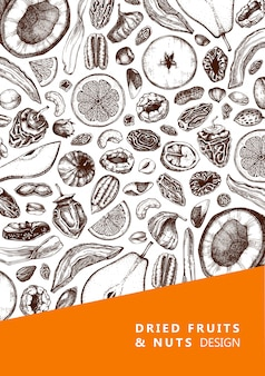 Dried fruits and nuts flyer . hand drawn dehydrated fruits sketches. vintage nuts illustrations. for vegan food, snacks, healthy breakfast, granola, baking, desserts. engraved card template
