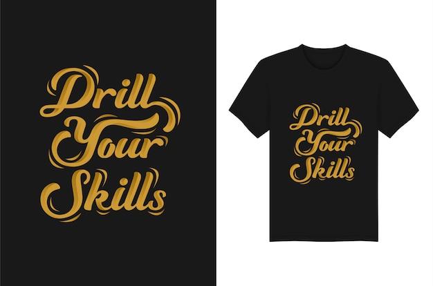 Drill your skills надписи котировки типография футболка графика