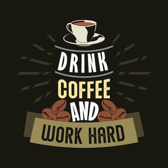 Drink coffee and work hard. coffee sayings & quotes