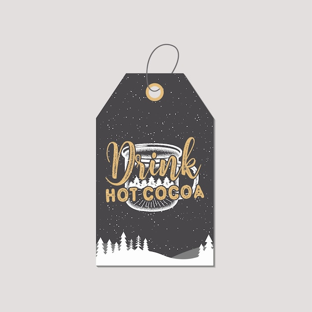 Drink hot cocoa tag.