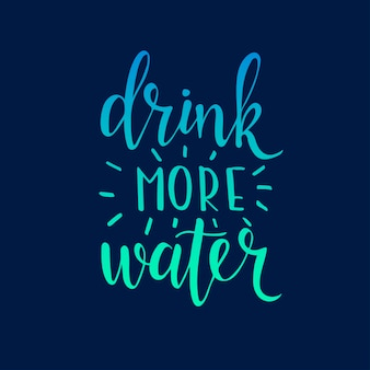 Drink more water. hand drawn typography poster.