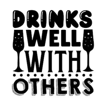 Пьет хорошо с другими типография premium vector tshirt design цитата шаблон