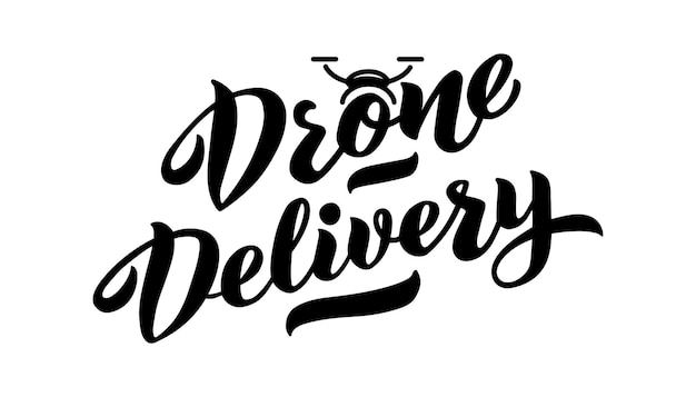 Drone air delivery   vector hand draw lettering for projects website business card logo