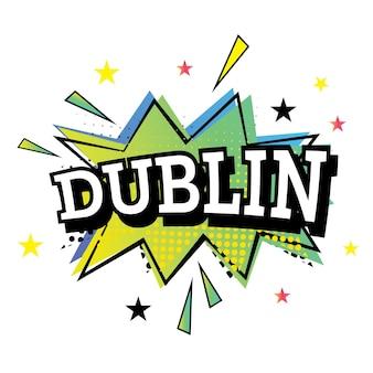 Dublin comic text in pop art style. vector illustration.