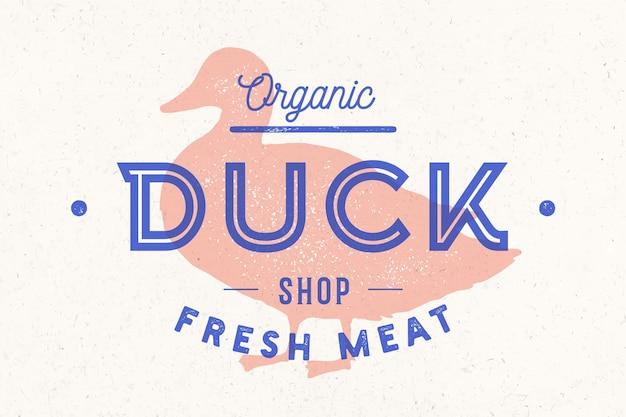 鴨肉。ヴィンテージのロゴ、レトロなプリント、アートアイコン、テキストのアヒル、タイポグラフィ、家禽、肉屋、アヒルのシルエットを持つ肉屋の肉屋のポスター。肉屋のロゴ、肉ラベルテンプレート。図