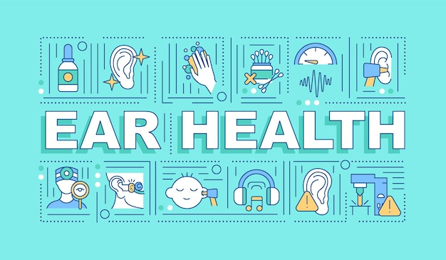 Ear health word concepts banner. hearing improvement. waxfree ear. healthy lifestyle
