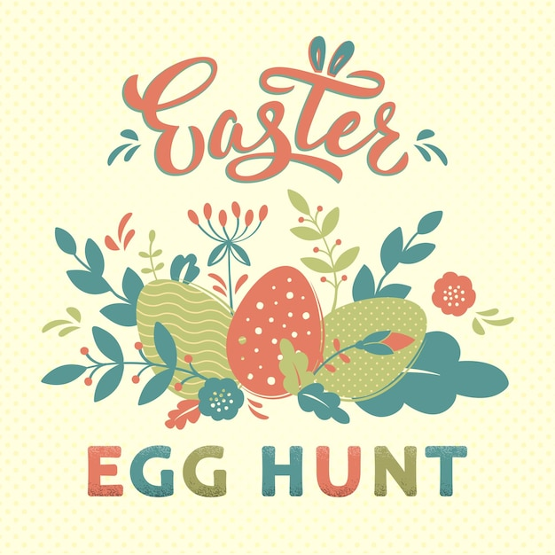 Easter egg hunt card design with hand lettering text and flowers, branches, textured eggs