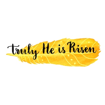 Easter greeting card. truly he is risen. vector hand lettering easter phrase on watercolor backdrop
